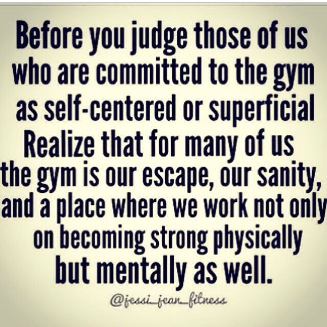 This is for everyone who judges me for being addicted to the gym.