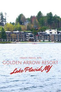 Lake Placid, NY | The village of Lake Placid is located on the shores of Mirror Lake. Main Street is lined with gift shops, art galleries and restaurants. The Golden Arrow Lakeside Resort is a perfect choice for families looking to stay in a lakefront pro