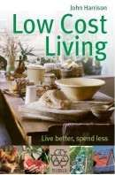 Good blog... Low Cost Living; Real Self Sufficiency- Living better for Less.