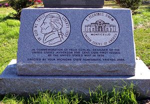 Owosso, Michigan: Graveside Monument to Mr. Jefferson Nickel - A small granite monument engraved with both sides of the Jefferson Nickel. It calls attention to the grave of Felix Schlag, who designed the nickel in 1937 for a mere $1,000 prize.