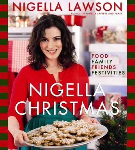 """Book: """"Nigella Christmas""""  ***This cookbook is amazing.....the recipes are wonderful, not only for the Holiday season, but for the entire year! :)"""
