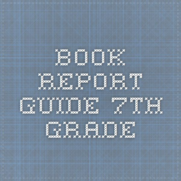 book report books for 7th grade 7th grade 8th grade 9th grade  writing a book report helps you practice giving your opinion about different aspects of a book, such as the author's use of .