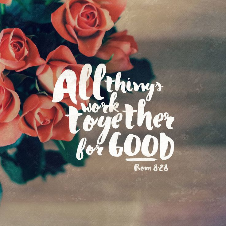 God is working all things together for good // if God is for us (and he IS) then who can stand against us!