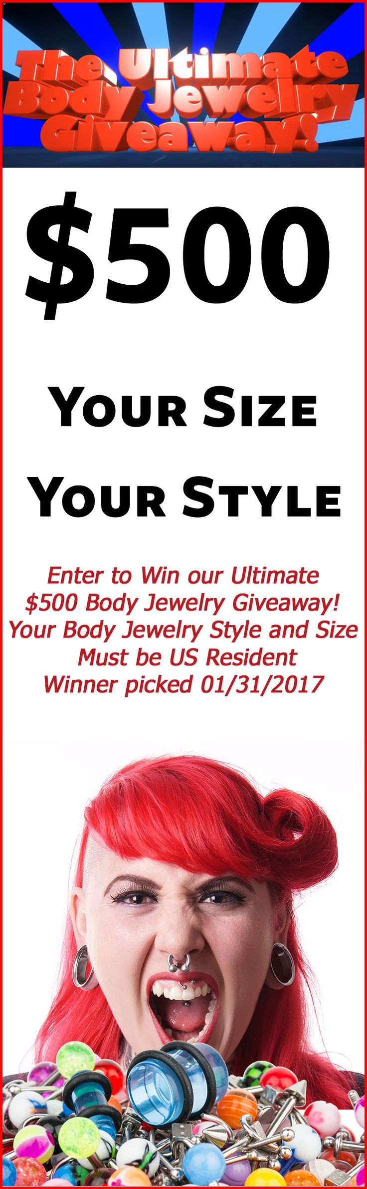 Enter to Win our Ultimate $500 Body Jewelry Giveaway! Your Body Jewelry Style and Your Size. Must be US Resident, winner picked 01/31/2017 read full Contest Rules for Details. Enter at Link Below:  https://wickedbodyjewelz.com/pages/contest