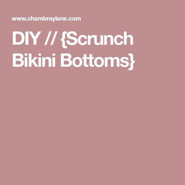 DIY // {Scrunch Bikini Bottoms}