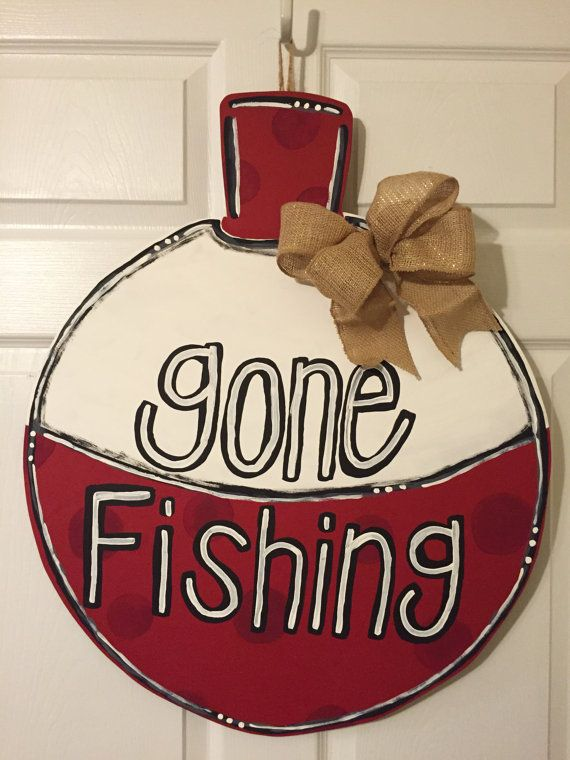 Hey, I found this really awesome Etsy listing at https://www.etsy.com/listing/215577831/door-hanger-wood-cut-out-bobber-gone