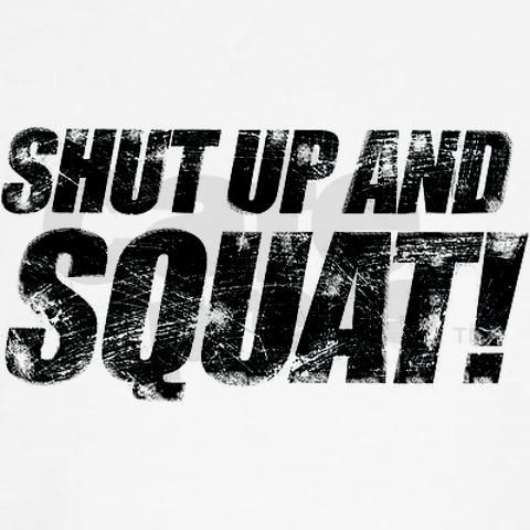 ...: Work, Crossfitfit Stuff, Squats Motivation Quotes, My Life, Fitness Motivation, Exercise Quotes, Shut Up, Exercise Healthy Lifestyle, Fit Motivation