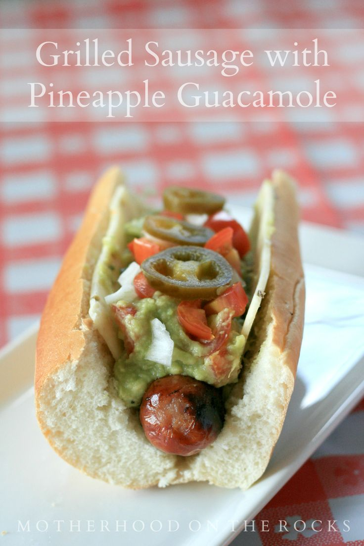 StartYourGrill with Hillshire Farms #AmericanCraft Sausages topped with Pineapple Guacamole! #cbias #shop - Motherhood on the Rocks