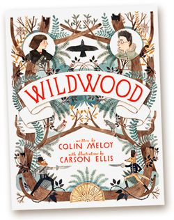 Wildwood Chronicles (illustrated by carson ellis)