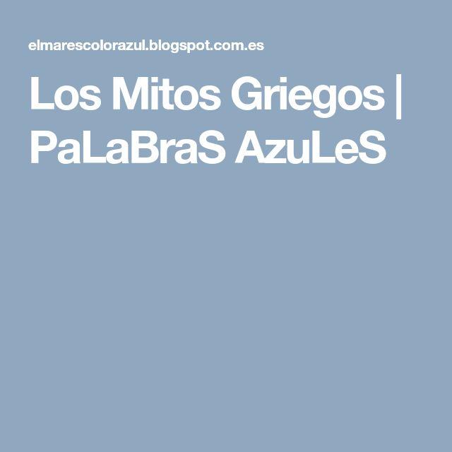 Los Mitos Griegos | PaLaBraS  AzuLeS