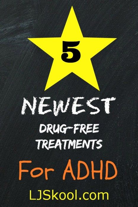 5 of the newest drug-free treatments for #ADHD - LJSkool.com