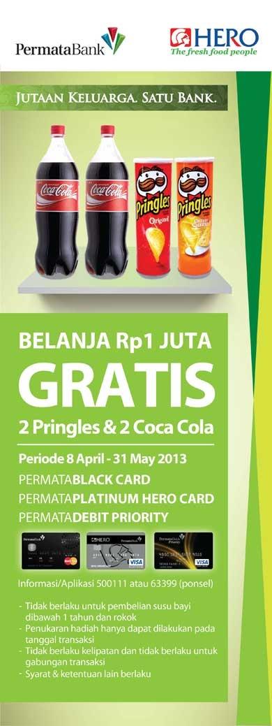 Belanja Rp 1 juta GRATIS 2 Pringles & Coca Cola   Dengan Permata Black Card Permata Platinum Hero Card Permata Debit Priority  *Tidak berlaku untuk pembelian susu bayo dibawah 1 tahun dan rokok. Penukaran hadiah hanya dapat dilakukan pada tanggal transaksi Tidak berlaku kelipatan dan tidak berlaku untuk gabungan transaksi  8 April - 31 May 2013