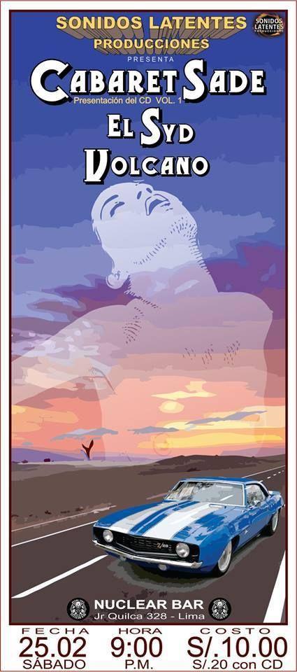 """ROCKenlaCASA Underground Art zine: CABARET SADE presenta en Lima el CD: """"VOL.1"""" EL DISCO DEBUT de una Banda TRUJILLANA  Sobreviviente de los 90´s es presentado en LIMA  Cabaret Sade presenta su 1er CD  Editado con Sonidos Latentes Producciones. Bandas Invitadas: El SYD + Volcano. El concierto es el sabado 25 de febrero 9pm. En el Nuclear BAR  La entrada a s/.10 s/.20 con CD  #CabaretSade #HardRock #Alternativo #Vol1 #ElSyd #Volcano #SonidosLatentes #NuclearBar"""