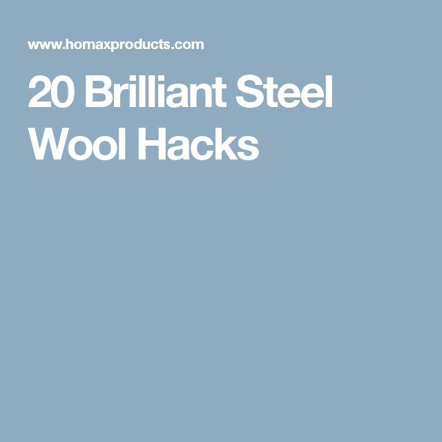 20 Brilliant Steel Wool Hacks