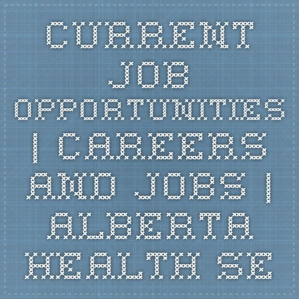 Current Job Opportunities | Careers and Jobs | Alberta Health Services