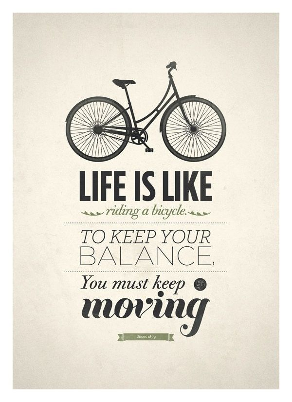 Keep moving!                                          #bikequotes #quotes