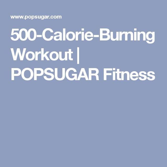 500-Calorie-Burning Workout | POPSUGAR Fitness