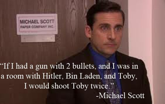 The ofice: Poor Toby, L'Wren Scott, Offices Quotes, The Offices, Michael Scott Quotes, Favorite Quotes, So Funny, Bullets, Best Quotes