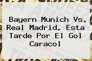 http://tecnoautos.com/wp-content/uploads/imagenes/tendencias/thumbs/bayern-munich-vs-real-madrid-esta-tarde-por-el-gol-caracol.jpg Gol Caracol. Bayern Munich vs. Real Madrid, esta tarde por el Gol Caracol, Enlaces, Imágenes, Videos y Tweets - http://tecnoautos.com/actualidad/gol-caracol-bayern-munich-vs-real-madrid-esta-tarde-por-el-gol-caracol/