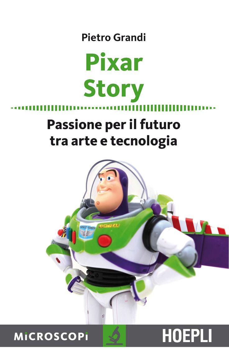 PIXAR STORY. Passione per il futuro tra arte e tecnologia. Di Pietro Grandi http://bit.ly/1pw0ZRv