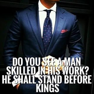 """Do you see a man skilled in his #work? He will stand before kings; He will not stand before obscure men."" Proverbs 22:29  #success #personaldevelopment #tonyrobbins www.youdeservefreedom.com"