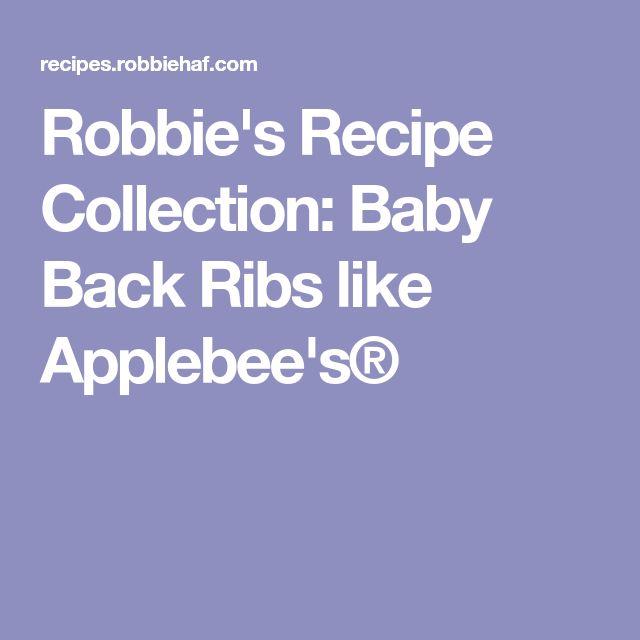 Robbie's Recipe Collection: Baby Back Ribs like Applebee's®