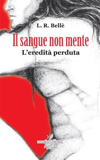Lorenza Bellè - Il sangue non mente  #libri #books #gradogiallo5
