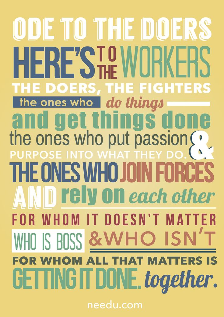 And then…after much ado…our final version. Here is our ODE TO THE DOERS.