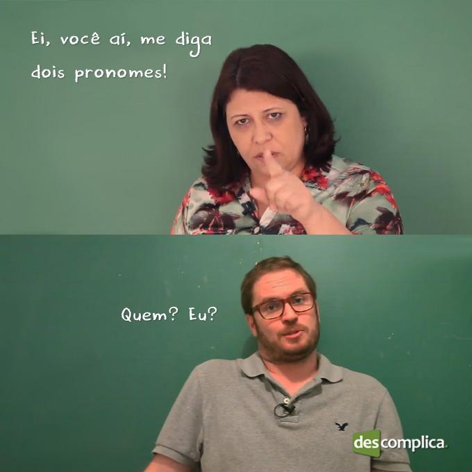 :D Se tiver dúvidas em pronomes, clica na imagem