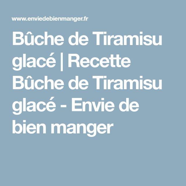 Bûche de Tiramisu glacé   Recette Bûche de Tiramisu glacé - Envie de bien manger