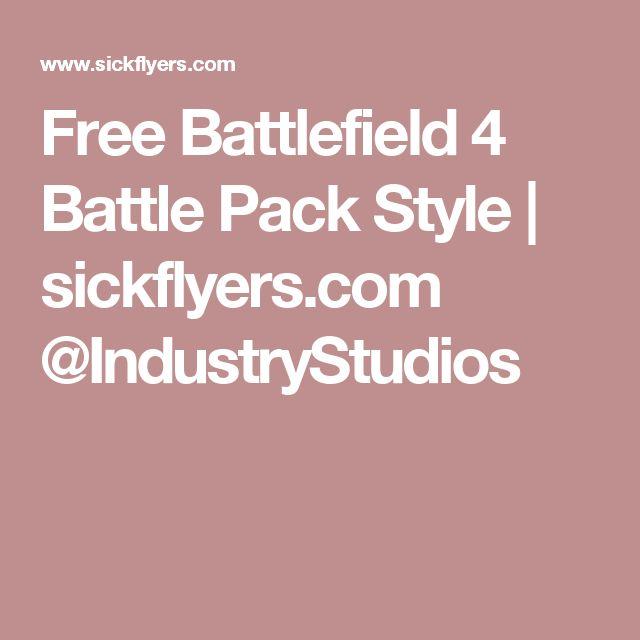 Free Battlefield 4 Battle Pack Style | sickflyers.com @IndustryStudios