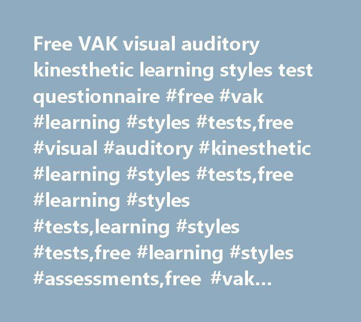 Free VAK visual auditory kinesthetic learning styles test questionnaire #free #vak #learning #styles #tests,free #visual #auditory #kinesthetic #learning #styles #tests,free #learning #styles #tests,learning #styles #tests,free #learning #styles #assessments,free #vak #learning #styles #questionnaires…