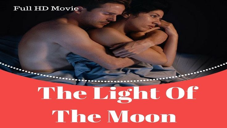 The Light of the Moon Trailers and Full Movie Info 2017   By AllBDTVNews