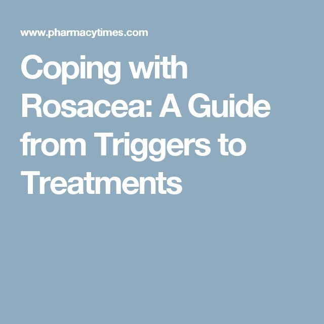 Coping with Rosacea: A Guide from Triggers to Treatments