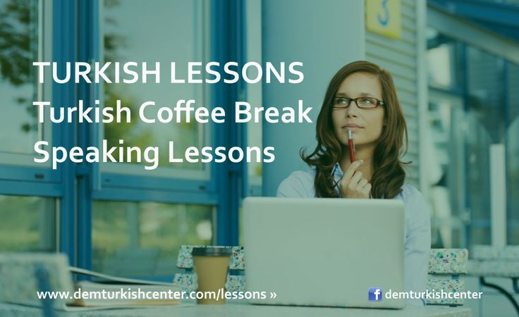 Improve your #TurkishLanguage with #Turkish #Coffee Break - Turkish speaking lessons online via Skype - all levels