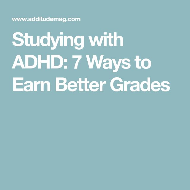 Studying with ADHD: 7 Ways to Earn Better Grades