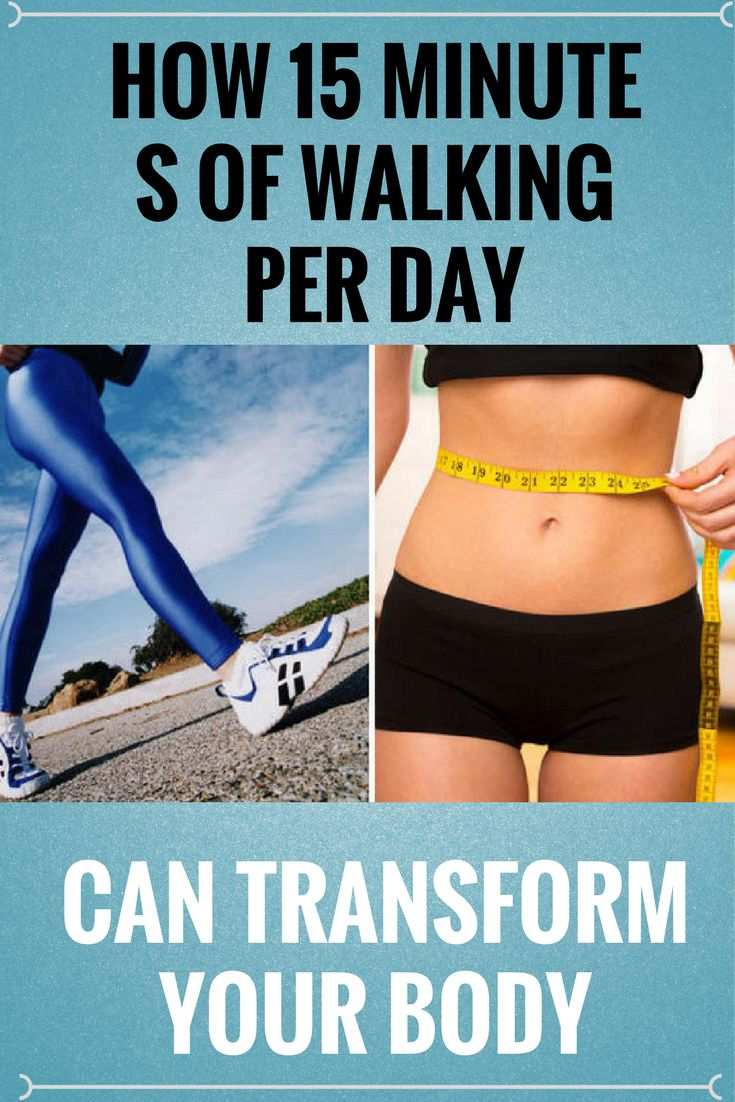 HOW 15 MINUTES OF WALKING PER DAY CAN TRANSFORM YOUR BODY - ;