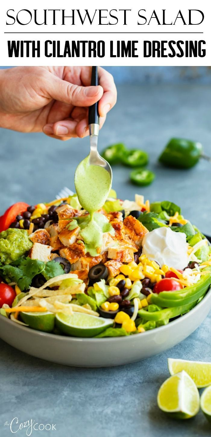 This Southwest Salad Is Loaded With Seasoned Chicken Black Beans Corn Guacamole Sour Cream Southwest Salad Cilantro Lime Dressing Southwest Salad Dressings