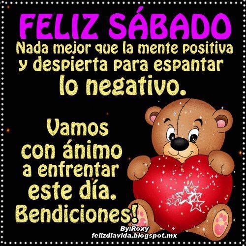Feliz sábado nada mejor que la mente positiva y despierta para espantar lo negativo. Vamos con ánimo a enfrentar este día...