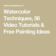 Watercolor Techniques, 56 Video Tutorials & Free Painting Ideas …