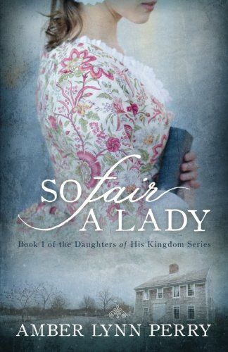 So Fair a Lady (Daughters of His Kingdom) by Amber Lynn P... https://www.amazon.com/dp/1497518407/ref=cm_sw_r_pi_dp_x_yLiPzbJPEG47R