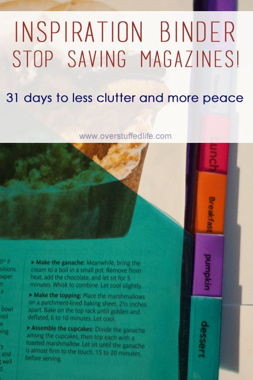 31 Days to Less Clutter and More Peace: Stop Saving Magazines! Make an inspiration binder and get rid of that pile of magazines.
