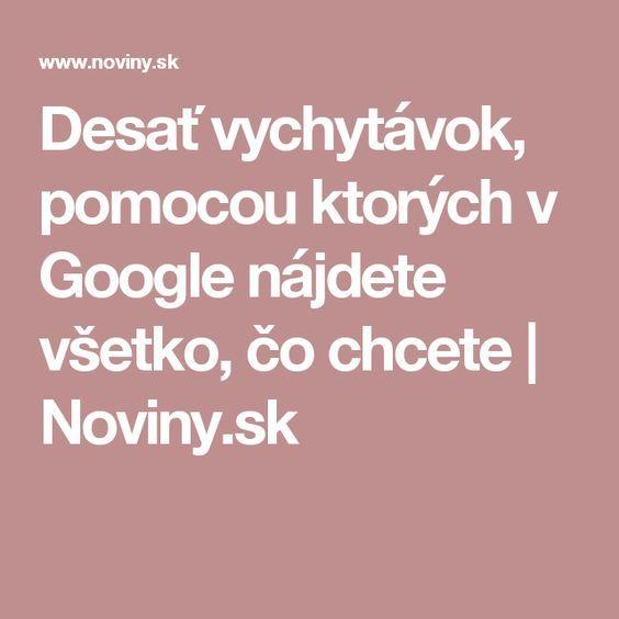 Desať vychytávok, pomocou ktorých v Google nájdete všetko, čo chcete | Noviny.sk