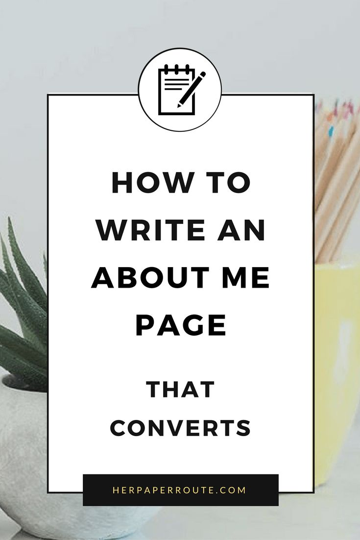 How To Write An About Me Page That Converts To More Subscribers And Sales How To Write An About Me Page…?! Every blog needs one, so why does it give us the heebie-jeebies?!