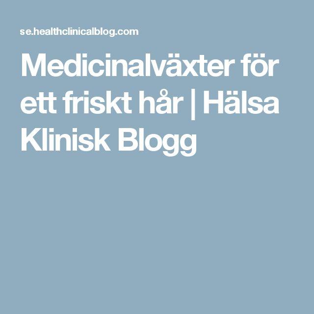 Medicinalväxter för ett friskt hår   Hälsa Klinisk Blogg