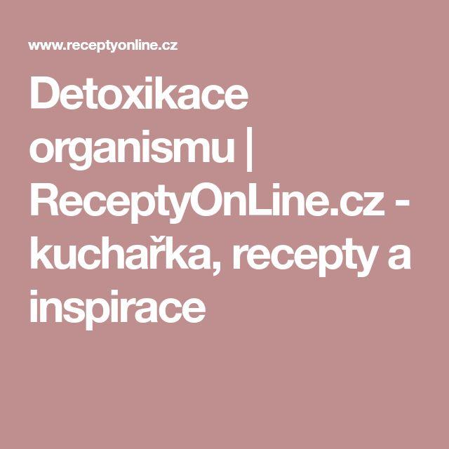 Detoxikace organismu   ReceptyOnLine.cz - kuchařka, recepty a inspirace