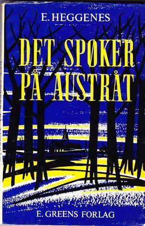 """""""Det spøker på Austråt - og andre beretninger"""" av Eivind Heggenes"""
