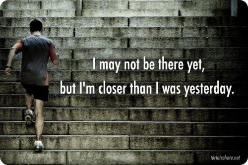 I am closer than I was....