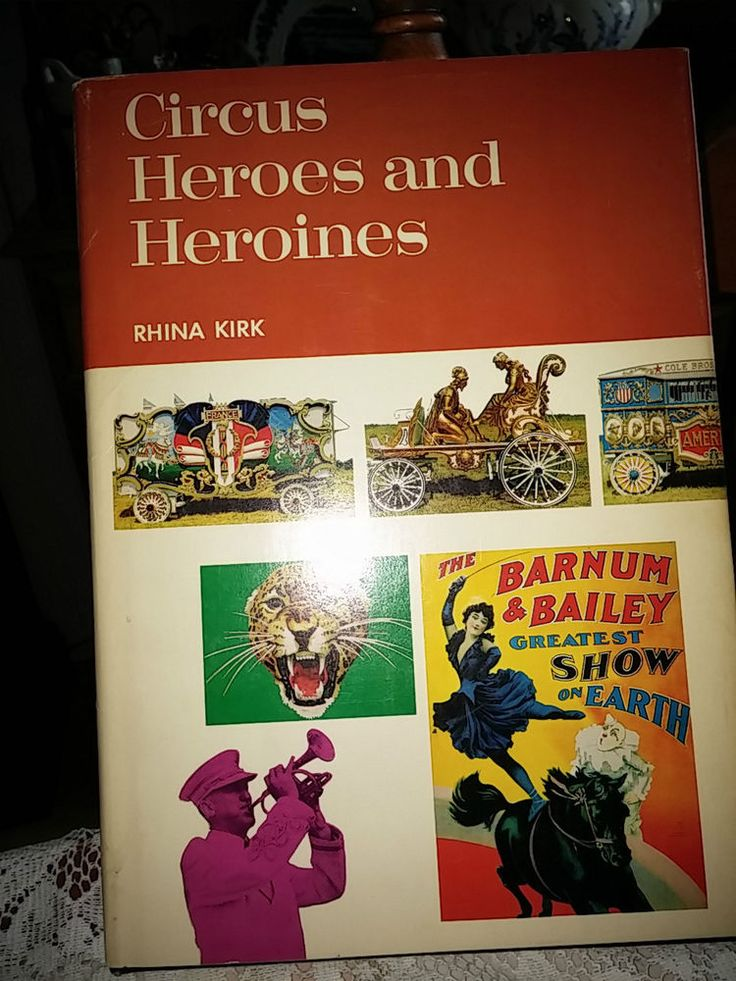 Circus book. Circus heroes and heroines. Rhina Kirk. Hammond incorporated. 1972