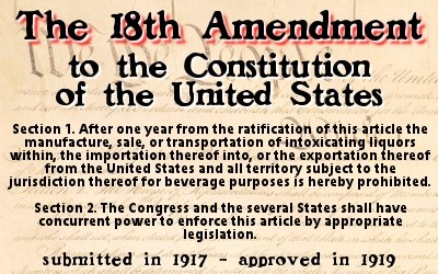 prohibition eighteenth amendment to the united At that time, prohibition had already been the law of the land for  how well the eighteenth amendment had been working.